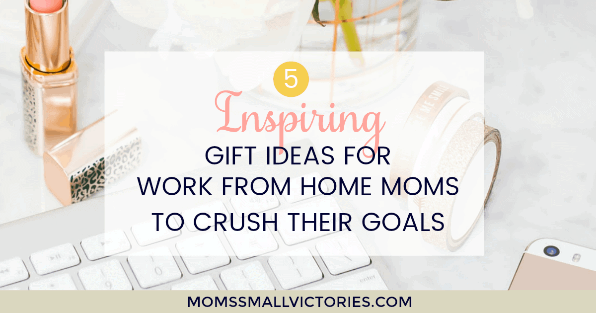 20 inspiring gift ideas for work from home to crush their goals mothers day