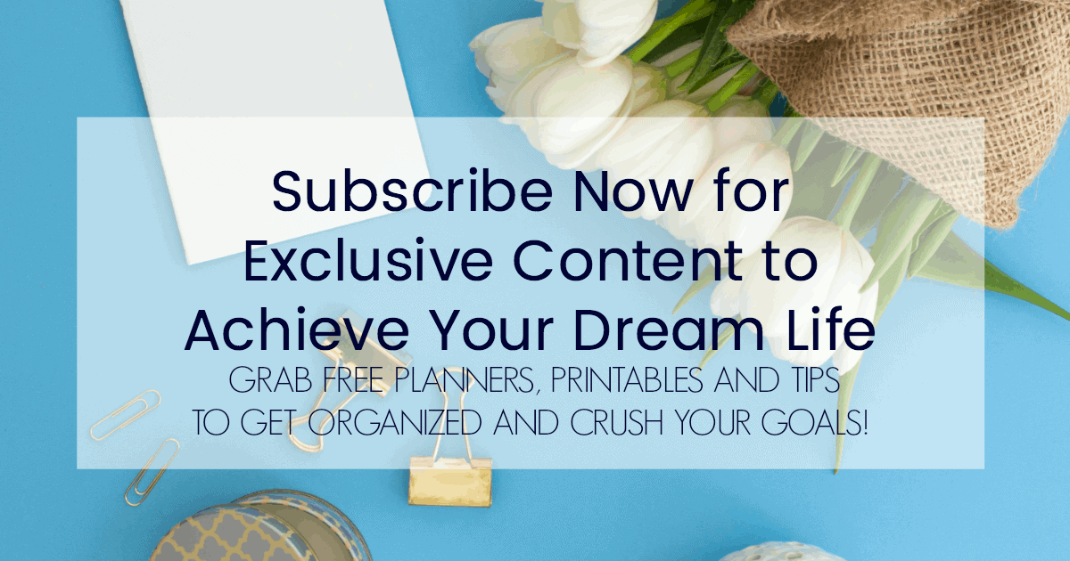 Subscribe now for Exclusive Content to Help You Achieve Your Dream Life including planners, printables. blogging traffic reports to get organized and crush your goals.