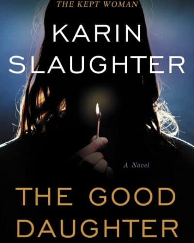 The Good Daughter by Karin Slaughter Review + GIVEAWAY!