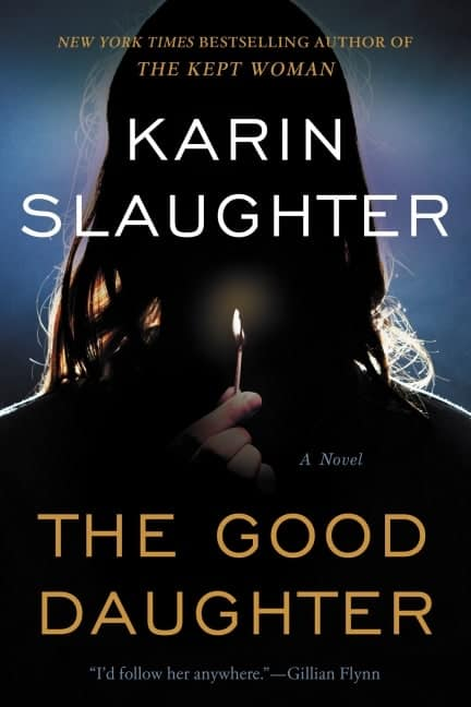 The Good Daughter by Karin Slaughter is a dark and intense thriller about two legal eagle sisters who endure two unspeakable tragedies. No matter how hard they try to bury their past, they can't heal, defend the accused killer or find justice until they uncover the truth.