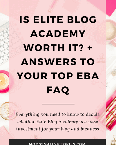 Is Elite Blog Academy Worth It? My Answers to the Top Elite Blog Academy FAQ