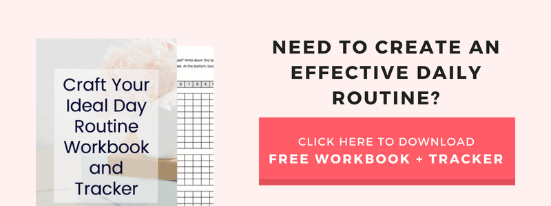 Subscribe to my Planning and Productivity Newsletter and get the Craft Your Ideal Day Routine Workbook and Tracker to help you create and effective routine, define what an ideal day looks like for you and track your routine for 31 days to assess objectively how many ideal days you had.