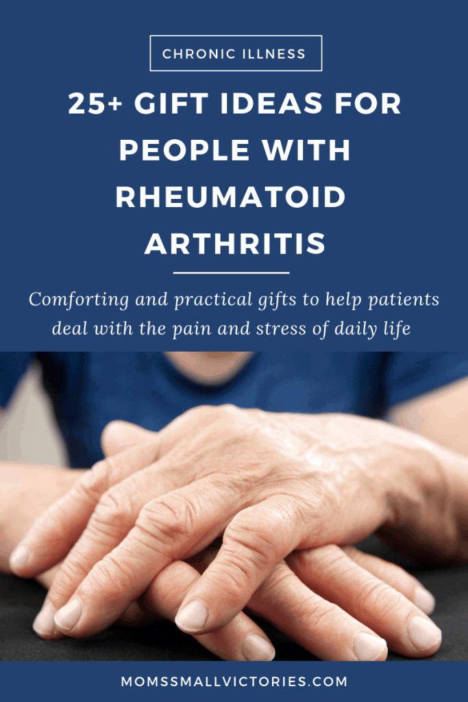 25+ Gift Ideas for People with Rheumatoid Arthritis. Get your loved one a comforting and practical gift to help deal with the pain and stress of daily life with Rheumatoid Arthritis.