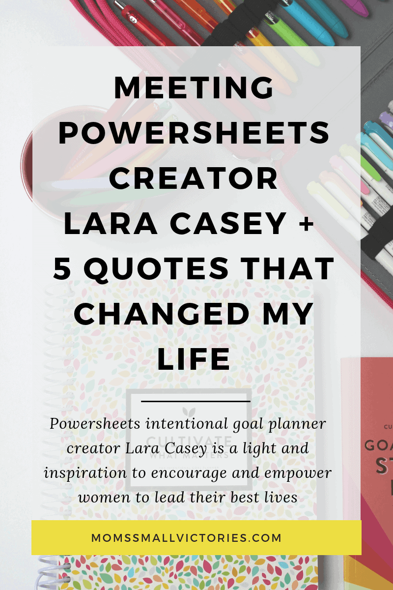 Meeting Powersheets Intentional Goal Planner creator Lara Casey was a total fangirl moment for me. She's a bright light of hope for women struggling in dark times and inspires, encourages and empowers women to lead their best lives. Learn 5 of my favorite Lara Casey quotes and how they changed my life. #powersheets #goalplanner #goals