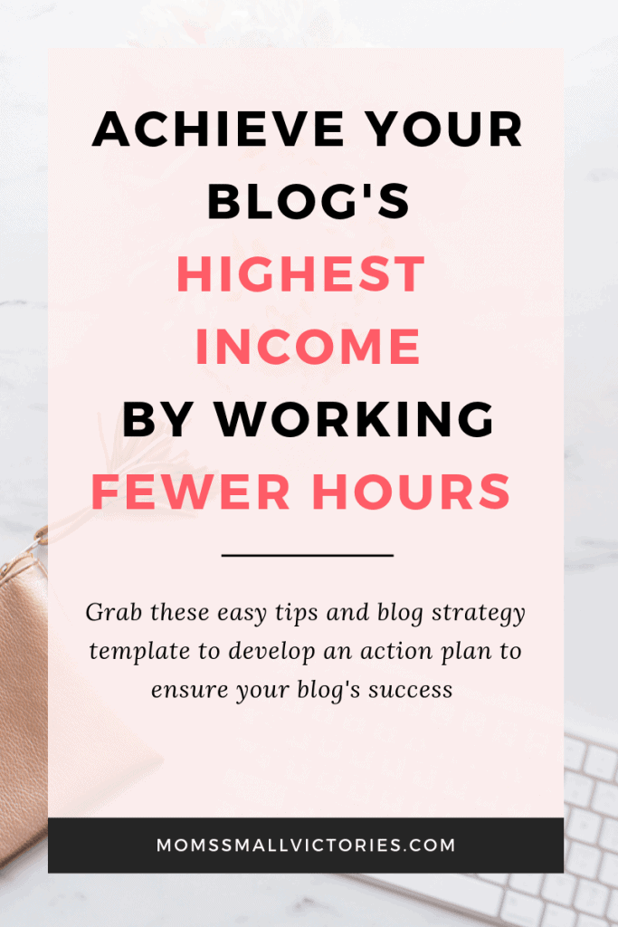 Achieve your blog's highest income by working fewer hours. Grab these easy tips and blog strategy template to develop an action plan to ensure your blog's success in Q4 and the rest of the new year. This simple and effective method will have you working less hours and achieving the results you dream of. #bloggingtips #blogstrategy #makemoneyblogging