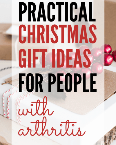 10 Practical Gifts for People with Arthritis
