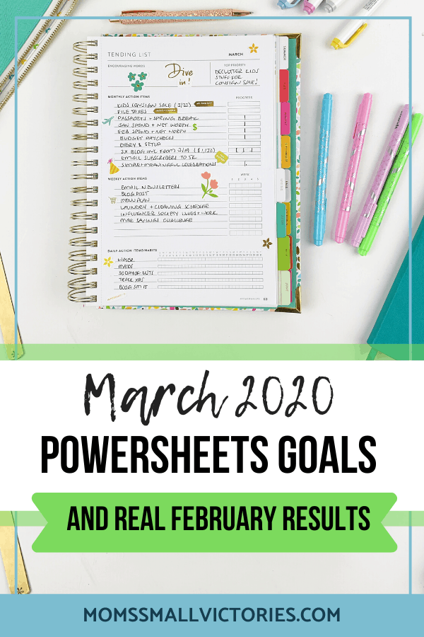Powersheets 2020 March goals and real February results. What the Powersheets helped me accomplish in February, what I learned, and how I set goals in March for a fresh start and to focus on my most important goals.